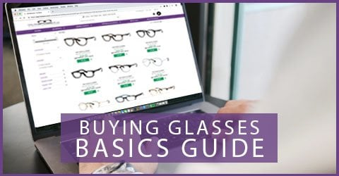 Buy Glasses Online - Basics Guide